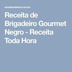 Receita de Brigadeiro Gourmet Negro - Receita Toda Hora