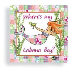 """Mermaid Theme Paper Cocktail Napkins """"Where's My Cabana Boy?"""" Price: $4.50 Item Number: 15-123 Pack of 16, 3 ply paper napkins, measuring 5"""" x 5"""". Feature a mermaid design that reads, """"Where's my cabana boy?"""". 12 in stock"""