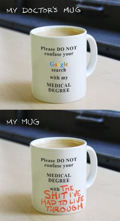 The doctor's mug and the patient's mug.