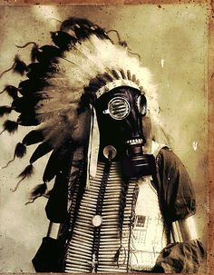 gas mask & American Indian Head dress.... love this