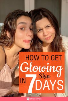 How To Get Glowing Skin Naturally In A Week: Getting healthy and glowing skin and maintaining it involves a lot of dedication. In this article, we will tell you how you can improve your skin health and maintain its glow with some skin care, lifestyle, and Beauty Tips For Glowing Skin, Clear Skin Tips, Beauty Skin, Perfect Skin, Skin Treatments, Get Healthy, Good Skin, Skin Care Tips, Make Up