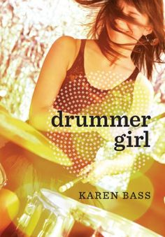 Drummer Girl by Karen Bass.  Sid desperately wants to play drums in her school's most popular band, The Fourth Down. But how far is she willing to compromise herself to achieve her goal?