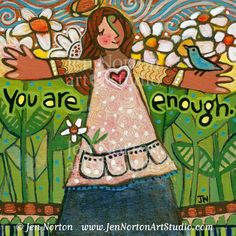 You Are Enough. Yes you are. Really! #Inspirational #WallArt by Jen Norton