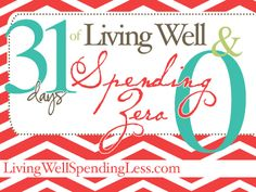 31 days of Living Well and Spending Less. Organizing your life is taking charge.