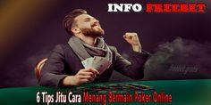 6 Tips Jitu Cara Menang Bermain Poker online Yang Perlu Kamu Ketahui Trik Menang Bermain Poker | Tips Menang bermain Poker Freebet.Gratis Dalam Permainan Po