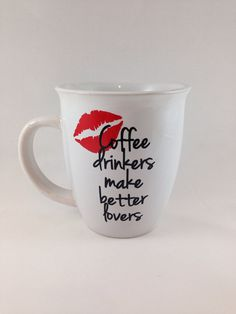 Coffee drinkers make better lovers: funny #coffee mug with lips for friends or loved ones