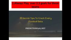 Football betting tips How to win football bets every time http://predictions365.net/how-to-win-football-bets-every-time and win huge every day. We are the be...