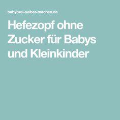 Hefezopf ohne Zucker für Babys und Kleinkinder