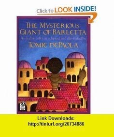 The Mysterious Giant of Barletta (9780152563493) Tomie dePaola , ISBN-10: 0152563490  , ISBN-13: 978-0152563493 ,  , tutorials , pdf , ebook , torrent , downloads , rapidshare , filesonic , hotfile , megaupload , fileserve