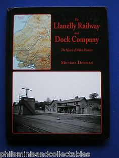 The Llanelly Railway and Dock Company by Michael Denman 2012