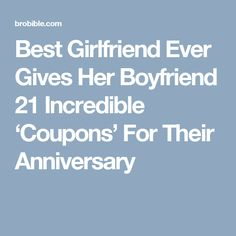 be4bf96222c75 Best Girlfriend Ever Gives Her Boyfriend 21 Incredible  Coupons  For Their  Anniversary Coupon Books