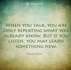 When you talk you are only repeating what you already know #quotes via @lifeadvancer - lifeadvancer.com