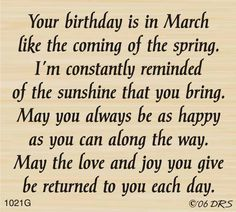 """""""March"""" Birthday Greeting (Site: does not exist) Birthday Verses For Cards, Birthday Card Sayings, Birthday Sentiments, Birthday Messages, Happy Birthday Wishes, Birthday Greetings, 21 Birthday Quotes, Card Birthday, Birthday Gifts"""