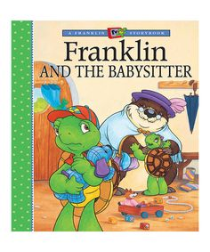 Look what I found on #zulily! Franklin and the Babysitter Hardcover by Franklin the Turtle #zulilyfinds