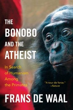 The Bonobo and the Atheist: In Search of Humanism Among the Primates by Frans de Waal http://www.amazon.com/dp/0393347796/ref=cm_sw_r_pi_dp_4okgub0AFP2PP