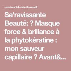 Sa'ravissante Beauté: ✩ Masque force & brillance à la phytokératine : mon sauveur capillaire ✩ Avant/après 1 mois d'utilisation !