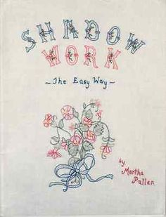 Shadow Work The Easy Way Martha Pullen Embroidery Designs Book in Books, Comics & Magazines, Magazines, Crafts | eBay