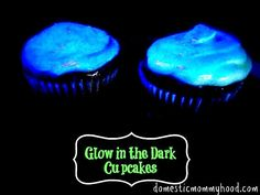 Glow in the Dark Cupcakes - Domestic Mommyhood