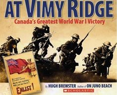 At Vimy Ridge: Canada's Greatest World War I Victory - Hugh Brewster. Canadian Soldiers, Canadian Army, Remembrance Day Images, Juno Beach, Canada 150, France, World War I, Victorious, History