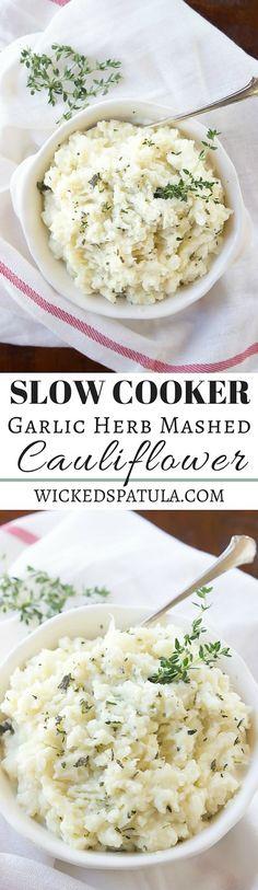 Slow Cooker Garlic Herb Mashed Cauliflower - A great paleo side dish!   wickedspatula.com