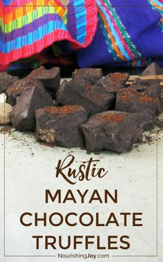 Mayan Chocolate Truffles - warmth and spice and all things nice!