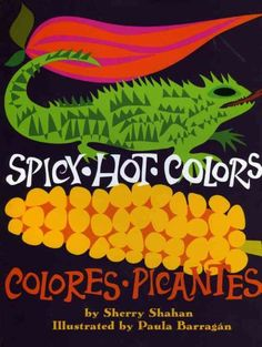 Spicy hot colors = colores picantes / Sherry Shahan ; illustrated by Paula Barraga