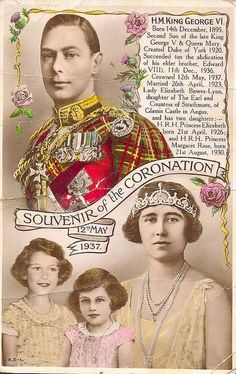 Souvenir of the Coronation of King George VI of Britain, May 12, 1937; pictured from left to right underneath King George: Princess Elizabeth, Princess Margaret, and Elizabeth, the Queen Mum.