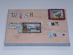 """Collage """"wish you were here"""" Canvas"""