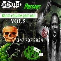 Dj Jakido Banm Volume Pam Nan Vol 5 by djjakido on SoundCloud