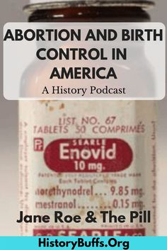 This is the third podcast in a series about birth control and abortion in America. A bottle of the first hormonal birth control pill, Enovid | Public Domains / Wikimedia Commons. feminism, bc, the pill, sanda fluke, rush limbagh, family planning, planned parenthood, roe v wade, pro-choice, pro-life, anti-choice, choice, disability