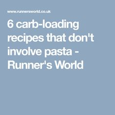 6 carb-loading recipes that don't involve pasta - Runner's World