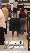 only at walmart funny pics - Google Search