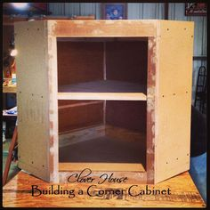 Clover House: Building a Corner Cabinet
