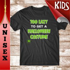 $23.00 USD Halloween Costume KIDS TShirt. Too Lazy to Get a by WowTeez