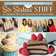 Pre-Order our Sweets and Treats Cookbook coming out in September from Six Sisters' Stuff