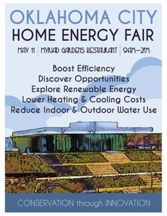 Explore lowering indoor and outdoor water use, lowering heating and cooling costs, renewable energy, and more at the upcoming Oklahoma City Home Energy Fair on May 11 at Myriad Gardens, hosted by Oklahoma City's Office of Sustainability. Click on the pic for more details at the link.