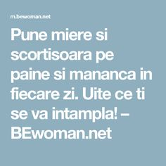 Pune miere si scortisoara pe paine si mananca in fiecare zi. Uite ce ti se va intampla! – BEwoman.net Good To Know, Diy And Crafts, Health Fitness, Felicia, Kitchen, Fast Diets, Cholesterol, Canning, Cooking
