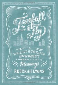 Freefall to Fly: A Breathtaking Journey Toward a Life of Meaning:Amazon:Books