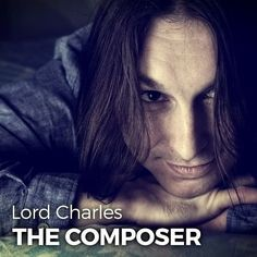 New music album The Composer is out listen to Spotify http://www.lordcharles.eu/portfolio/the-composer/