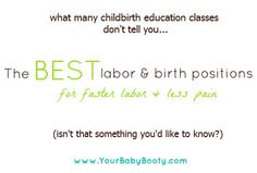 Click here to learn what many birthing classes never tell you {how to have less pain, faster labor & more}...http://yourbabybooty.com/interviews/birth-positions-how-do-labor-birth-positions-result-in-less-pain-faster-labors-barbara-harper-interview/