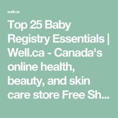 Top 25 Baby Registry Essentials | Well.ca - Canada's online health, beauty, and skin care store Free Shipping