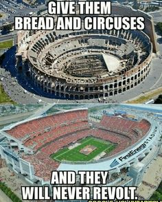 Give them bread and circuses and they will never revolt. Think about it. Great Jokes, Deep, History Facts, Satire, Best Funny Pictures, Wake Up, Knowledge, America, Thoughts