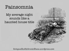 Bwahaha!! Or a horror movie! I love scary stuff but obviously hate Painsomnia. This really made me giggle...I think I'm feeling slap happy a little bit tonight lol.  #insomnia #painsomnia #chronicillness #chronicpain #invisibleillness #autoimmunedisease #lupus #fibromyalgia #raynauds #sjogrens #autoimmunearthritis #arthritis #rheumatoidarthritis #psoriaticarthritis #multiplesclerosis #crohns #spoonie #spoonies #spoonies_united #butyoudontlooksick #horror #funny by spoonies_united