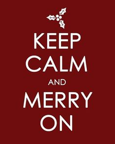 Keep calm and merry on!