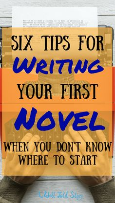 Writing Your First Novel: Where to Start | A Well Told Story