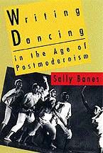 """Writing Dancing in the Age of Postmodernism,"" by Sally Banes (1994)"