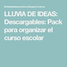 LLUVIA DE IDEAS: Descargables: Pack para organizar el curso escolar