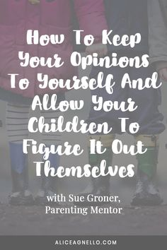Sue Groner breaks down how to talk with your adult children, to not give unsolicited advice, and let your child know that you will always be there for them. Children Will Listen, Unsolicited Advice, Challenges To Do, Feeling Stupid, Building Self Esteem, Parenting Teenagers, Seasons Of Life, Kids Growing Up, Negative Self Talk
