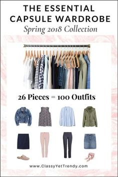 GO TO E-BOOK STORE The Essential Capsule Wardrobe: Spring 2018 Collection Maximize your closet, get dressed quickly and get 100 outfits from only 26 clothes and shoes! IS YOUR CLOSET FULL OF CLOTHES, BUT YOU HAVE NOTHING TO WEAR? YOU NEED… THE ESSENTIAL CAPSULE WARDROBE E-BOOK: SPRING 2018 COLLECTION! AComplete Capsule Wardrobe Guide.