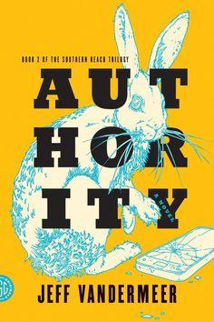 Book Cover   Authority Designer: Charlotte Strick Illustrator: Eric Nyquist bookcoverarchive.com